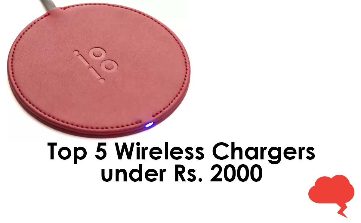 Top 5 Wireless Chargers under Rs. 4000