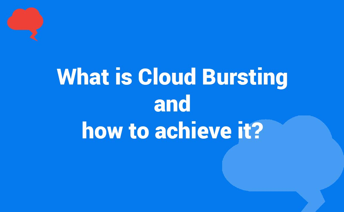 What is Cloud Bursting and how to achieve it?